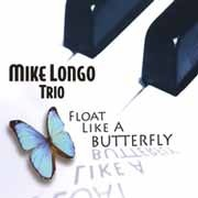 Mike Longo Trio - Float Like A Butterfly