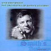 Mike Westbrook - The Orchestra of Smith's Academy