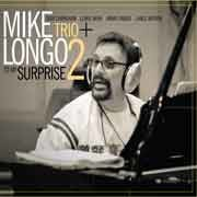 Mike Longo Trio + 2 - To My Surprise