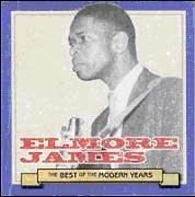 Elmore James - The Best of The Modern Years