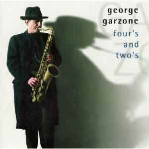George Garzone - Four's and Two's
