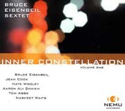 Bruce Eisenbeil Sextet - Inner Constelation (Volume One)