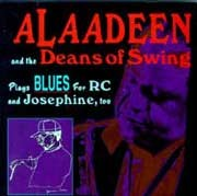 Alaadeen and the Deans Of Swing - Blues for RC and Josephine, Too