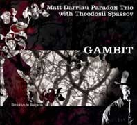 Matt Darriau Paradox Trio with Theodosii Spassov - Gambit