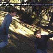 Edison West - Playing Outside