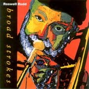Roswell Rudd - Broad Strokes