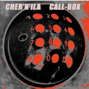 Cher'N'Ila - Call-Box