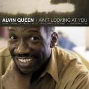 Alvin Queen - I Ain't Looking At You