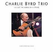 Charlie Byrd Trio - I've Got The World On A String