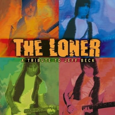 Various Artists - The Loner - A Tribute To Jeff Beck