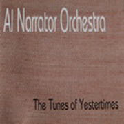 Al Narrator Orchestra - The Tunes Of Yestertimes