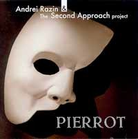 Andrei Razin & The Second Approach Project - Pierrot
