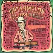 Watermelon Slim & The Workers - The Wheel Man