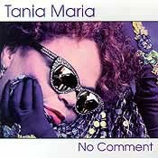 Tania Maria - No Comment
