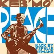 Keb 'Mo' - Peace...Back by Popular Demand