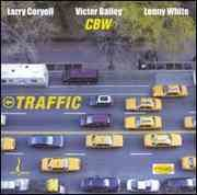 Larry Coryell / Victor Bailey / Lenny White - Traffic