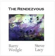 Barry Wedgle / Steve Lacy - The Rendezvous