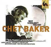 Chet Baker - Why Shouldn't You Cry