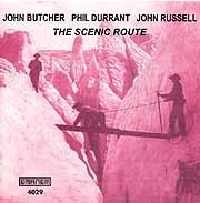 John Butcher / Phil Durrant / John Russel - The Scenic Route