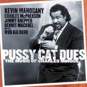 Kevin Mahogany - Pussy Cat Dues / The Music of Charles Mingus