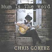 Chris Cortez - Mum Is The Word
