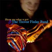Trevor Finlay Band - Show Me What U Got