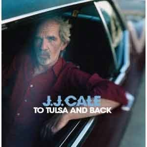 J.J. Cale - To Tulsa and Back