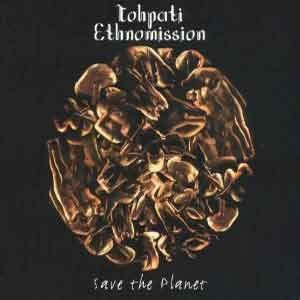 Tohpati Ethnomission - Save The Planet