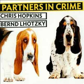 Chris Hopkins & Bernd Lhotzky - Partners In Crime
