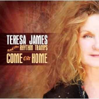 Teresa James and the Rhythm Tramps - Come On Home
