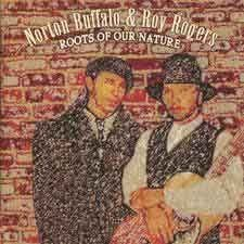 Roy Rogers & Norton Buffalo - Roots Of Our Nature