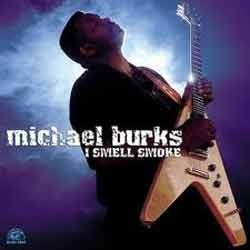 Michael Burks - I Smell Smoke