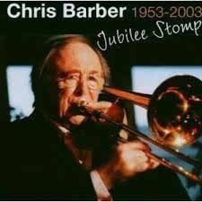 Chris Barber - Jubilee Stomp 1953-2003