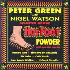 Peter Green & Nigel Watson Splinter Group - Hot Foot Powder