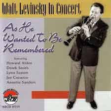 Walt Levinsky - In Concert As He Wanted To Be Remembered