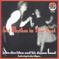 John Sheridan and his Dream Band featuring Becky Kilgore - Get Rhythm In Your Feet
