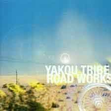Yakou Tribe - Road Works