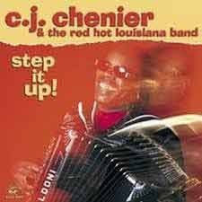 C.J.Chenier - Step It Up!