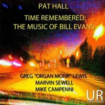 Pat Hall - Time Remembered: The Music of Bill Evans