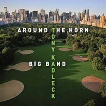 Tony Kadleck Big Band - Around The Horn