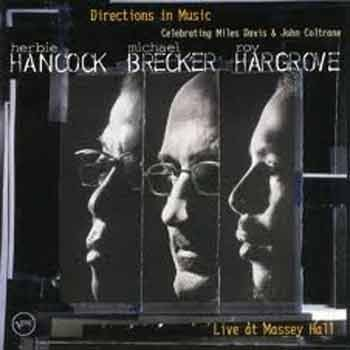 Herbie Hancock / Michael Brecker / Roy Hargrove - Directions In Music: Live At Massey Hall