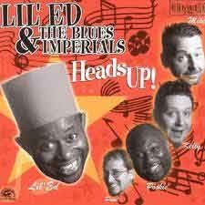 Lil' Ed & The Blues Imperials - Heads Up!