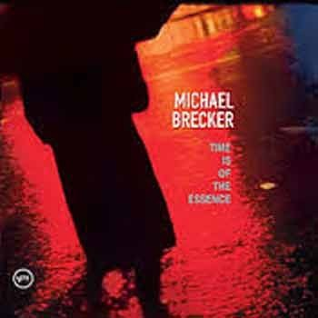 Michael Brecker - Time Is Of The Essence