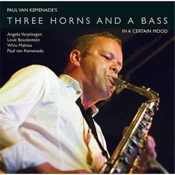 Paul van Kemenade's Three Horns And A Bass - In A Certain Mood