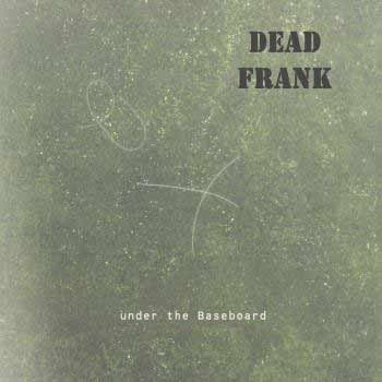 Dead Frank - Under The Basеboard