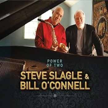 Steve Slagle & Bill O'Conell - Power Of Two