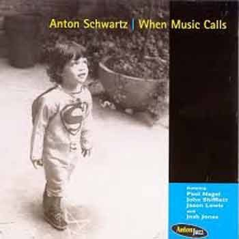 Anton Schwartz - When Music Calls