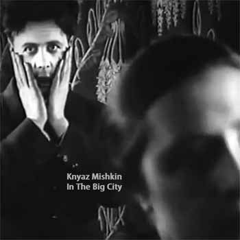 Knyaz Mishkin - In The Big City