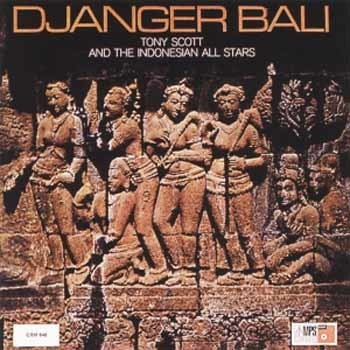 Tony Scott & The Indonesian Allstars - Djanger Bali