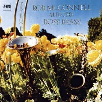 Rob McConnell & The Boss Brass - Tribute